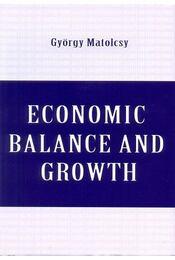 Economic Balance and Growth - Matolcsy György - Régikönyvek