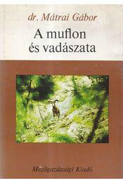 A muflon és vadászata - Mátrai Gábor - Régikönyvek