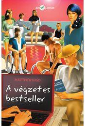 A végzetes bestseller - Matthew Vigo - Régikönyvek