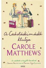 A Csokoládéimádók Klubja - Matthews, Carol - Régikönyvek
