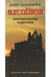 Excalibur - Matthews, John - Régikönyvek