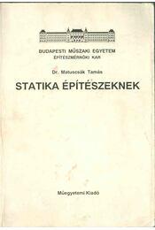 Statika építészeknek - Matuscsák Tamás dr. - Régikönyvek