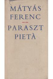 Paraszt Pietá - Mátyás Ferenc - Régikönyvek