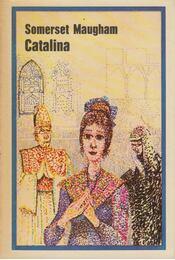 Catalina - Maugham, W. Somerset - Régikönyvek