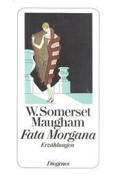 Fata Morgana - Maugham, W. Somerset - Régikönyvek