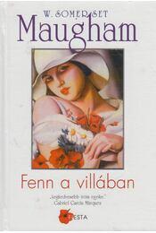 Fenn a villában - Maugham, W. Somerset - Régikönyvek
