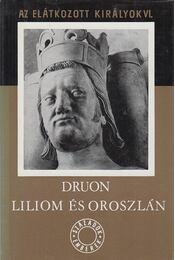 Az elátkozott királyok VI. - Maurice Druon - Régikönyvek