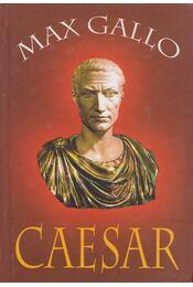 Caesar - Max Gallo - Régikönyvek
