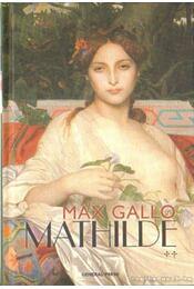 Mathilde - Max Gallo - Régikönyvek