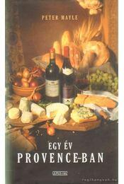 Egy év Provence-ban - Mayle, Peter - Régikönyvek