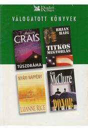 Túszdráma / Titkos megtorlás / Nyári napfény / Donor - McCLURE, Ken, Crais, Robert, Haig, Brian, Rice, Luanne - Régikönyvek