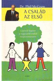 A család az első - McGRAW, PHIL DR - Régikönyvek