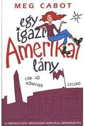 Egy igazi amerikai lány - Meg Cabot - Régikönyvek