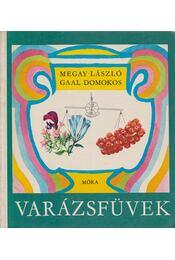 Varázsfüvek - Megay László, Gaal Domokos - Régikönyvek