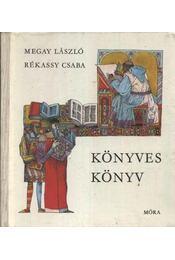 Könyves könyv - Megay László, Rékassy Csaba - Régikönyvek