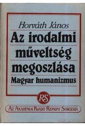 Az irodalmi műveltség megoszlása - Horváth János - Régikönyvek