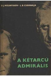 A kétarcú admirális - Melnyikov, D., Csornaja, L. - Régikönyvek