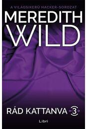 Rád kattanva 3. - Meredith Wild - Régikönyvek