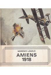 Amiens 1918 - Merényi László - Régikönyvek