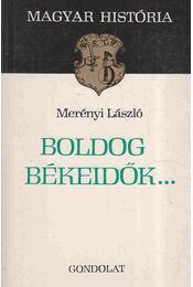 Boldog békeidők... - Merényi László - Régikönyvek
