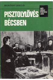 Pisztolylövés Bécsben - Merényi László - Régikönyvek