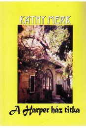 A Harper ház titka (dedikált) - Merk, Kathy - Régikönyvek