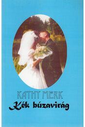 Kék búzavirág (dedikált) - Merk, Kathy - Régikönyvek