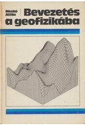 Bevezetés a geofizikába - Meskó Attila - Régikönyvek