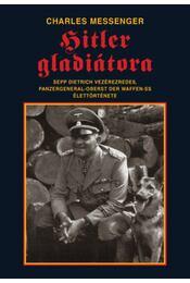 Hitler gladiátora - Messenger, Charles - Régikönyvek