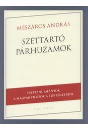 Széttartó párhuzamok - Mészáros András - Régikönyvek