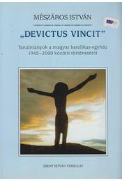 """""""Devictus vincit"""" - Mészáros István - Régikönyvek"""