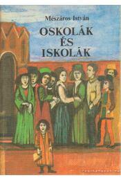 Oskolák és iskolák - Mészáros István - Régikönyvek