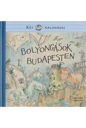 Bolyongások Budapesten - Mészáros János, Jánosi-Halász Rita, Entz Sarolta - Régikönyvek