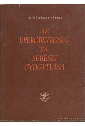 Az epekőbetegésg és sebészi gyógyítása - Mészáros Károly dr. - Régikönyvek