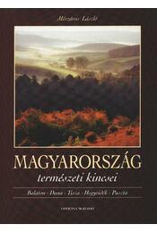 Magyarország természeti kincsei - Mészáros László - Régikönyvek