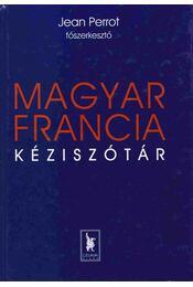 Magyar-francia kéziszótár - Mészáros László, Szabó Dániel, Ginter Károly, Perrot, Jean, Thomas Szende - Régikönyvek