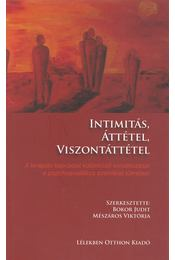 Intimitás, áttétel, viszontáttétel - Mészáros Viktória (szerk.), Bokor Judit - Régikönyvek