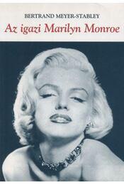 Az igazi Marilyn Monroe - Meyer-Stabley, Bertrand - Régikönyvek