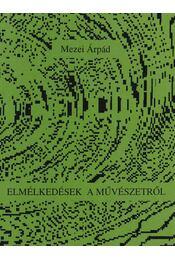 Elmélkedések a művészetről - Mezei Árpád - Régikönyvek