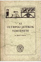 Az olympiai játékok története - Mező Ferenc - Régikönyvek