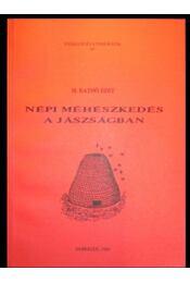 Népi méhészkedés a Jászságban - H. Bathó Edit - Régikönyvek