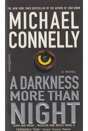 A Darkness More Than Night - Michael Connelly - Régikönyvek
