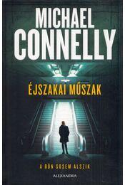 Éjszakai műszak - Michael Connelly - Régikönyvek