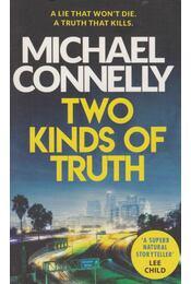 Two Kinds of Truth - Michael Connelly - Régikönyvek