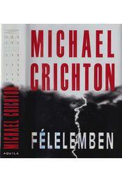 Félelemben - Michael Crichton - Régikönyvek