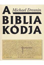 A Biblia kódja - Michael Drosnin - Régikönyvek