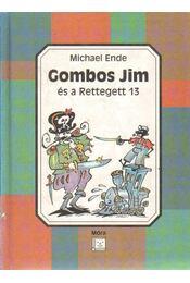Gombos Jim és a Rettegett 13 - Michael Ende - Régikönyvek