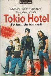 Tokio Hotel - Michael Fuchs, Gamböck Thorsten Schatz - Régikönyvek