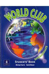 World Club Intermediate Students Book - Michael Harris, David Mower - Régikönyvek