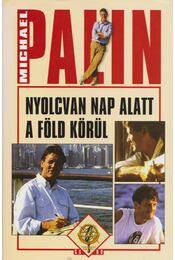 Nyolcvan nap alatt a Föld körül - Michael Palin - Régikönyvek